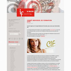 CONGÉ INDIVIDUEL DE FORMATION (CIF) - IF Coaching - Le blog
