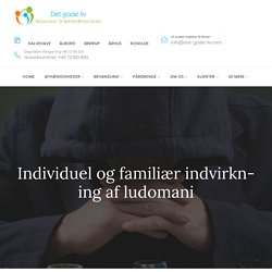 Individuel og familiær indvirkning af ludomani @ Det Gode Liv
