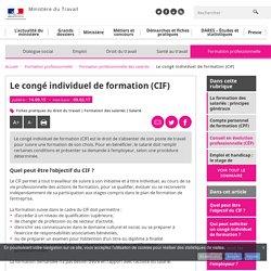 Le congé individuel de formation (CIF) - Formation professionnelle des salariés - MinistèreduTravail, del'Emploi, delaFormation professionnelle etduDialoguesocial
