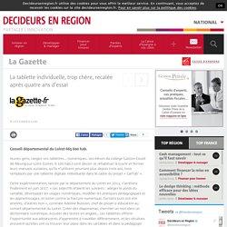La tablette individuelle, trop chère, recalée après quatre ans d'essai / La Gazette / National / Décideurs en Région