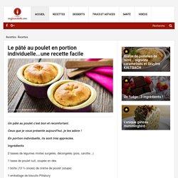 Le pâté au poulet en portion individuelle...une recette facile - Recettes - Ma Fourchette