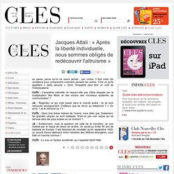 Jacques Attali : « Après la liberté individuelle, nous sommes obligés de redécouvrir l'altruisme »