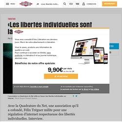 «Les libertés individuelles sont largement menacées sur internet»