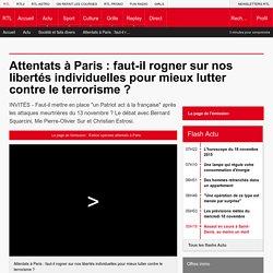 Attentats à Paris : faut-il rogner sur nos libertés individuelles pour mieux lutter contre le terrorisme ?