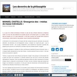 MANUEL CASTELLS / Emergence des « médias de masse individuels » - Les devenirs de la philosophie à Paris 8