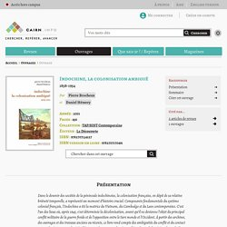 Indochine, la colonisation ambiguë - Pierre Brocheux, Daniel Hémery