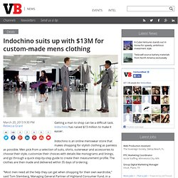 Indochino suits up with $13M for custom-made mens clothing