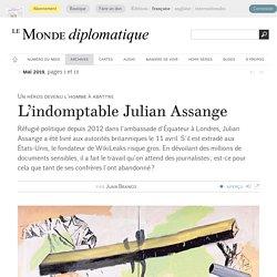 L'indomptable Julian Assange, par Juan Branco (Le Monde diplomatique, mai 2019)
