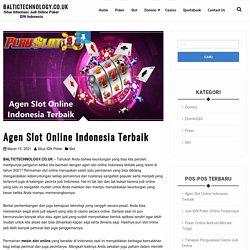 Agen Slot Online Indonesia Terbaik