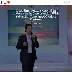 Decoding Venture Capital In Indonesia: In Conversation With Sebastian Togelang Of Kejora Ventures - Inc42 Media