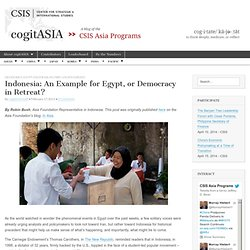 Indonesia: An Example for Egypt, or Democracy in Retreat?