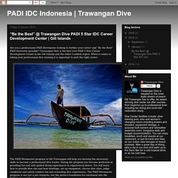 """Be the Best"" with the PADI IDC in the Gili Islands"