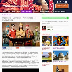 Indonesia – Gamelan: From Palace To Paddy Field – World Music Network – Guide To World Music