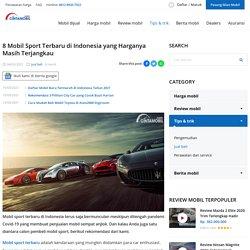 8 Mobil Sport Terbaru di Indonesia yang Harganya Masih Terjangkau