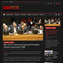 Mei 2019, Indonesia Siap Jadi Presiden Dewan Keamanan PBB