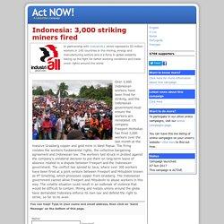 Indonesia: 3,000 striking miners fired