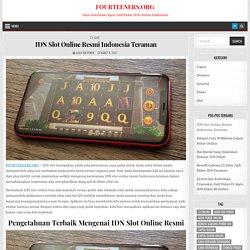 IDN Slot Online Resmi Indonesia Teraman