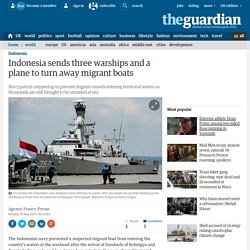 Indonesia sends three warships and a plane to turn away migrant boats