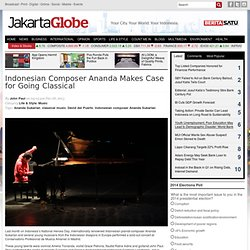 Indonesian Composer Ananda Makes Case for Going Classical
