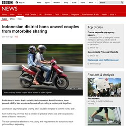Indonesian district bans unwed couples from motorbike sharing - BBC News