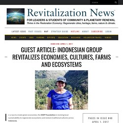 GUEST ARTICLE: Indonesian group revitalizes economies, cultures, farms and ecosystems