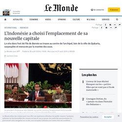 L'Indonésie a choisi l'emplacement de sa nouvelle capitale