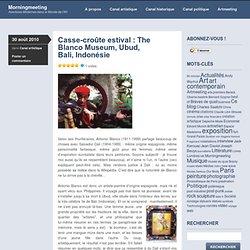 Casse-croûte estival : The Blanco Museum, Ubud, Bali, Indonésie