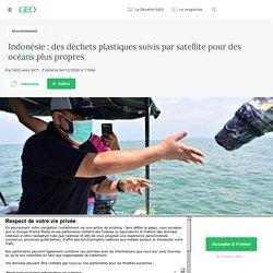4 déc. 2020 Indonésie : des déchets plastiques suivis par satellite pour des océans plus propres