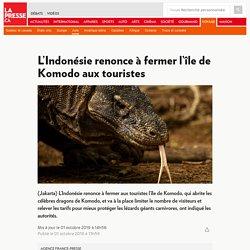 L'Indonésie renonce à fermer l'île de Komodo aux touristes