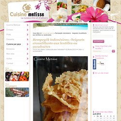 Rempeyèk indonésiens : beignets croustillants aux lentilles ou cacahuètes
