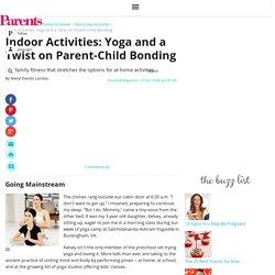 Indoor Activities: Yoga and Parent-Child Bonding
