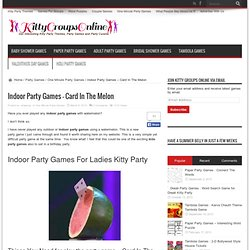 Kitty Groups OnlineParty Games - Card In The Melon - Kitty Groups Online