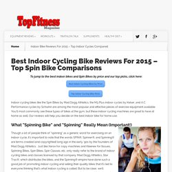 Indoor Bike Reviews For 2015 – Top Indoor Cycles Compared