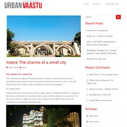 Indore The charms of a small city