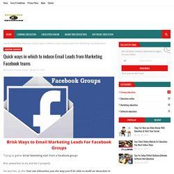 Quick ways in which to induce Email Leads from Marketing Facebook teams
