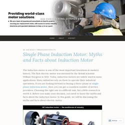 Single Phase Induction Motor: Myths and Facts about Induction Motor – MM Engineering Services Ltd