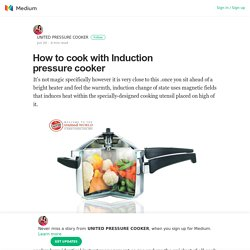 How to cook with Induction pressure cooker – UNITED PRESSURE COOKER – Medium