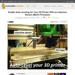 Enable Auto Leveling for Your 3D Printer With an Inductive Sensor (Marlin Firmware): 3 Steps