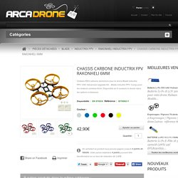 CHASSIS CARBONE INDUCTRIX FPV RAKONHELI 6MM - ArcaDrone
