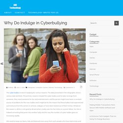 Why Do Indulge in Cyberbullying - Abetech