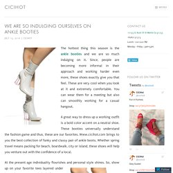 We Are So Indulging Ourselves on Ankle Booties – cicihot