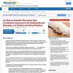 Mercola.com - La Industria Azucarera Ha Saboteado a la Política de Salud Pública