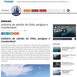 Indústria de salmão do Chile, perigosa e insustentável