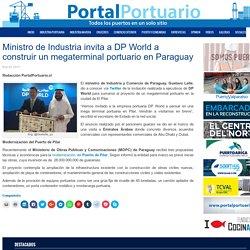 Ministro de Industria invita a DP World a construir un megaterminal portuario en Paraguay - Portal Portuario