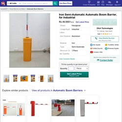 Iron Semi-Automatic Automatic Boom Barrier, for Industrial, Rs 48500 /piece