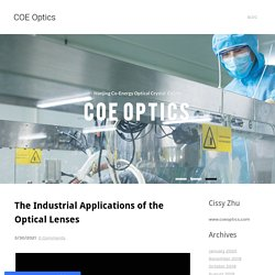 The Industrial Applications of the Optical Lenses - COE Optics