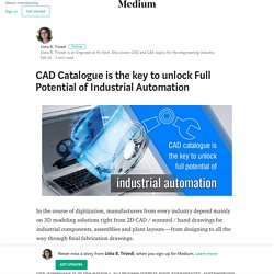 CAD Catalogue is the key to unlock Full Potential of Industrial Automation