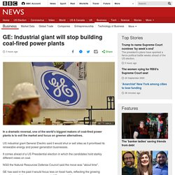 GE: Industrial giant will stop building coal-fired power plants