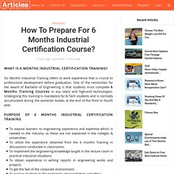 How To Prepare For 6 Months Industrial Certification Course?