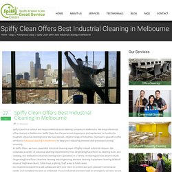 Spiffy Clean Offers Best Industrial Cleaning in Melbourne
